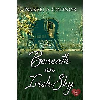 Beneath an Irish Sky by Isabella Connor - 9781781890042 Book