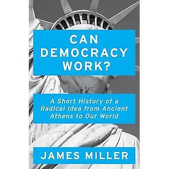 Kan demokratin fungera? -En kort historia av en radikal idé från antika A