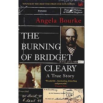 The Burning of Bridget Cleary - A True Story by Angela Bourke - 978184
