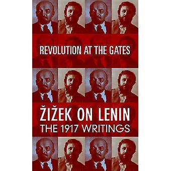 Revolution at the Gates - Zizek on Lenin - the 1917 Writings (New edit