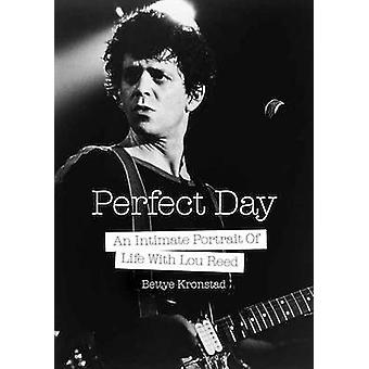 Perfect Day - A First Wife's Intimate Portrait of Life with Lou Reed b