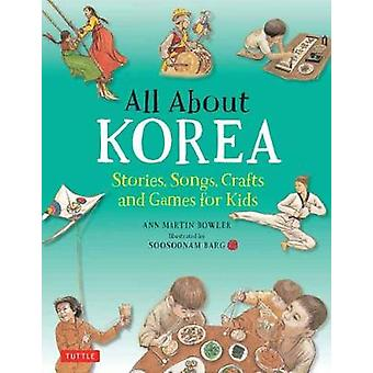 All About Korea - Stories - Songs - Crafts and Games for Kids by Ann M