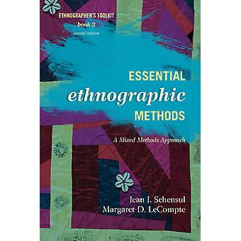 Essential Ethnographic Methods - A Mixed Methods Approach (2nd Revised