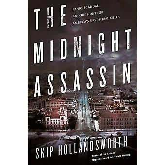 The Midnight Assassin by Skip Hollandsworth - 9780805097672 Book