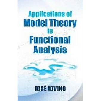 Anwendungen der Modelltheorie zur Funktionsanalyse (Dover Books on Mathematics)