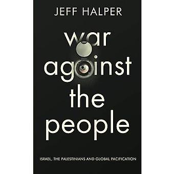 Krig mot folket: Israel, palestinierna och globala pacificering