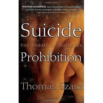 Suicide Prohibition: The Shame of Medicine