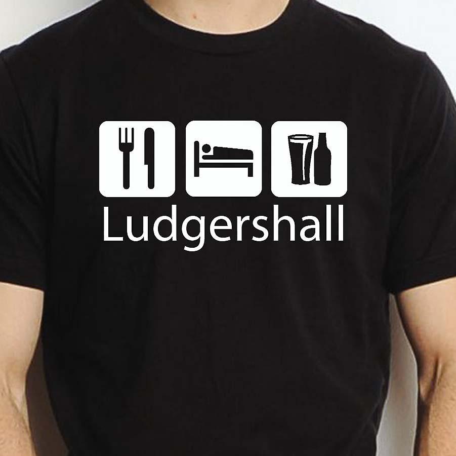 Eat Sleep Drink Ludgershall Black Hand Printed T shirt Ludgershall Town