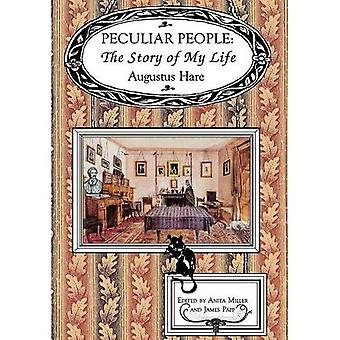 Peculiar People: The Story of My Life