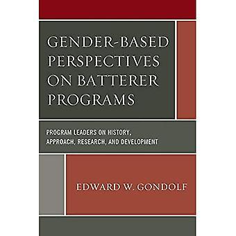 Fondée sur le sexe des Perspectives sur les programmes de l'agresseur: dirigeants sur l'histoire, la démarche, recherche et développement de programme
