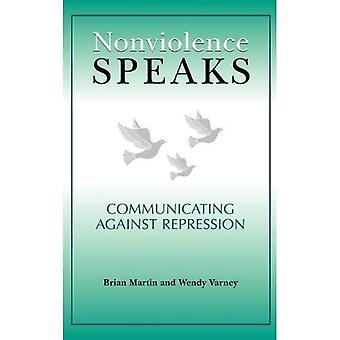 Nonviolence Speaks: Communicating Against Repression (Communication Alternatives)