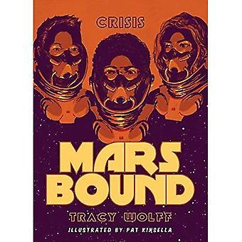 Book 1: Crisis (Mars Bound)