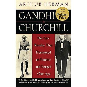 Gandhi & Churchill: La rivalité épique qui a détruit un Empire et forgé notre âge