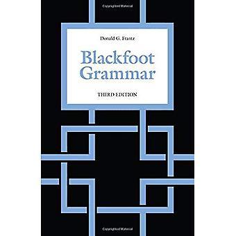 Blackfoot Grammar: Third Edition
