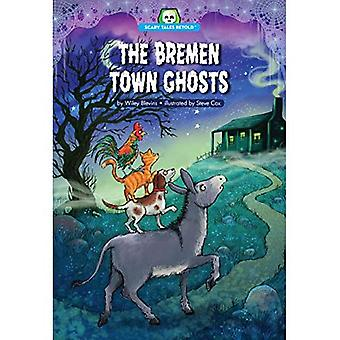 The Bremen Town Ghosts (Scary Tales Retold)