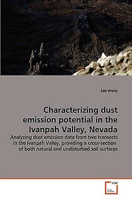 Characterizing dust emission potential in the Ivanpah Valley Nevada by Weiss & Lee
