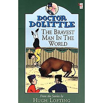 Dr Dolittle; Bravest Man In The World by Dr Dolittle; Bravest Man In