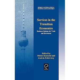 Services in the Transition Economies Business Options for Trade and Investment by Fehervary & Andras