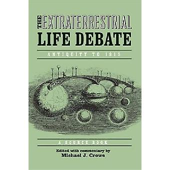 Extraterrestrial Life Debate Antiquity to 1915 A Source Book by Crowe & Michael