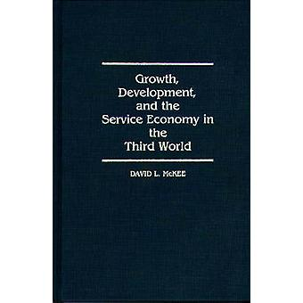 Ontwikkeling van de groei en de economie in de derde wereld door McKee & David L.