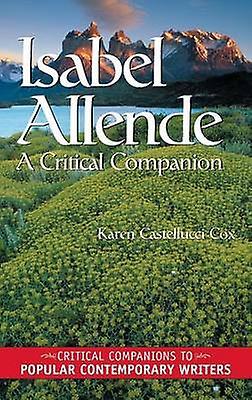 Isabel Allende A Critical Companion by Cox & Karen