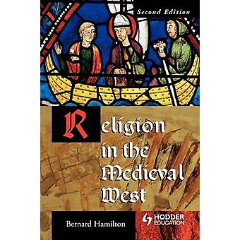 Religion in the Medieval West by Hamilton & Bernard