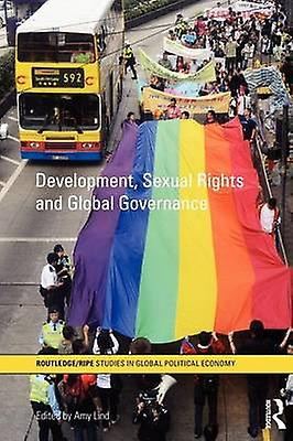 Development Sexual Rights and Global Governance by Lind & Amy