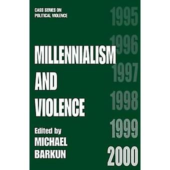 Millennialism and Violence by Barkun & Michael