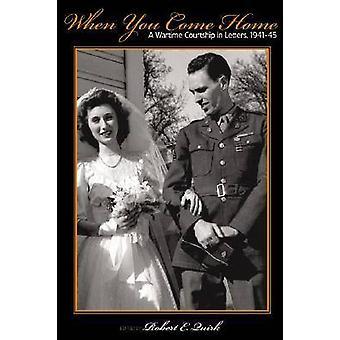 När du kommer hem en krigstida uppvaktning med bokstäver 194145 av Quirk & Marianne