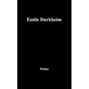 Emile Durkheim by Nisbet & Robert A.
