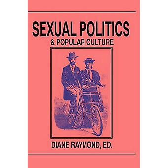 Sexual Politics and Popular Culture by Raymond & Diane