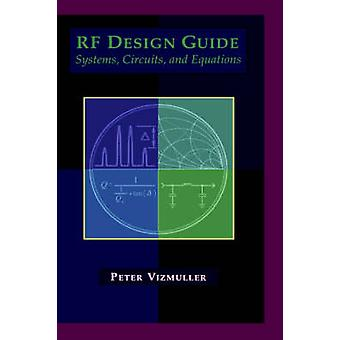 RF Design Guide Systems Circuits and Equations by Vizmuller & Peter