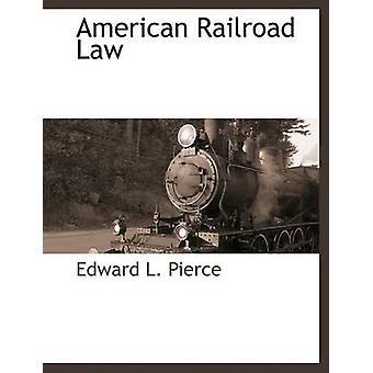 Amerikansk järnväg lag av Pierce & Edward L.