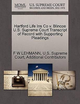 Hartford Life Ins Co v. Blincoe U.S. Supreme Court Transcript of Record with Supporting Pleadings by LEHhommeN & F W