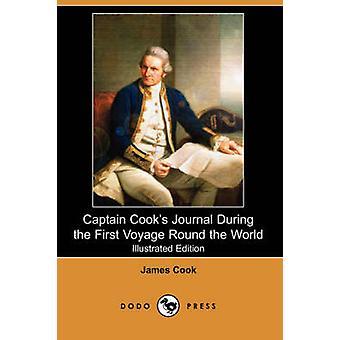 Captain Cooks Journal pendant le premier Voyage autour du monde illustré édition Dodo Press par Cook & James