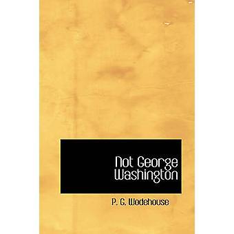 Pas George Washington par Wodehouse & P. G.