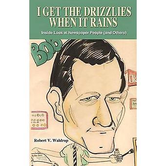Ik krijg de Drizzlies als het regent binnen krant mensen kijken en anderen door Waldrop & Robert V.