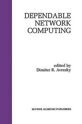Dependable Network Computing by Avresky & Dimiter R.