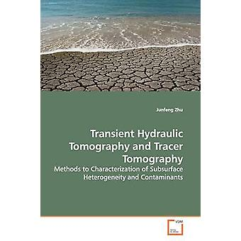 Transient Hydraulic Tomography and Tracer Tomography by Zhu & Junfeng