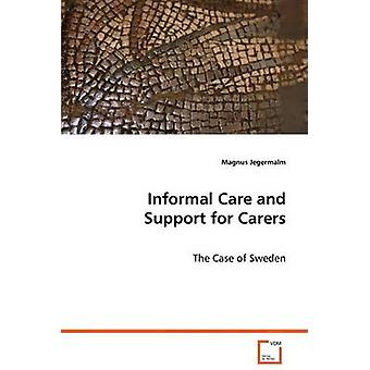 Informal Care and Support for Carers by Jegermalm & Magnus