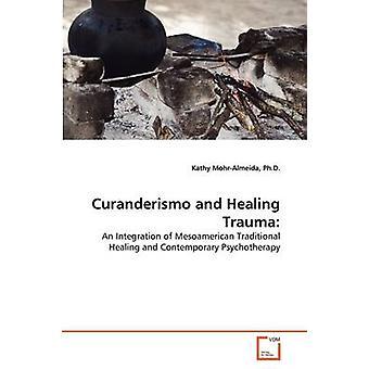Curanderismo og Healing traumer af MohrAlmeida & Ph.D. & Kathy