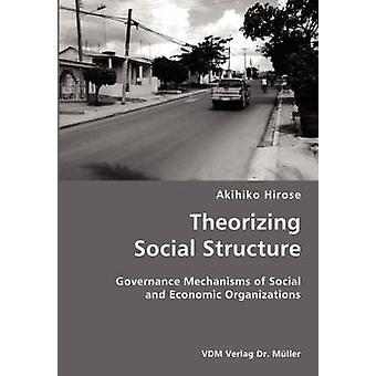Teoretiserande styrningsmekanismer för Social struktur av sociala och ekonomiska organisationer av Hirose & Daniel