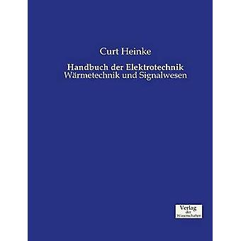 Handbuch der Elektrotechnik by Heinke & Curt