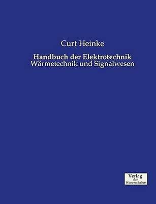 Handbuch der Elektrougeechnik by Heinke & Curt
