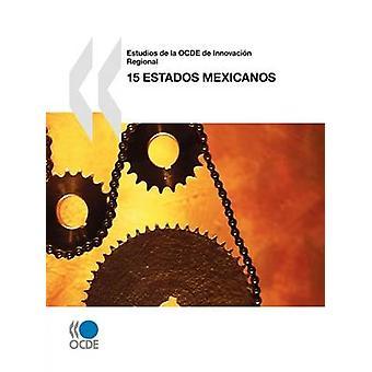 Estudios de la OCDE de Innovacin Regional 15 estados mexicanos por OECD Publishing