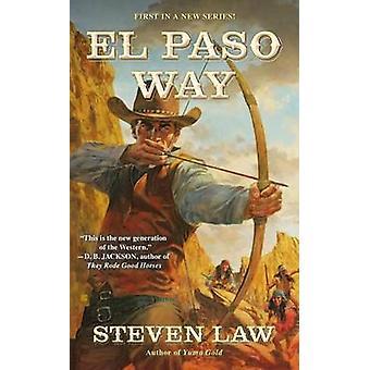 El Paso Way by Steven Law - 9780425261521 Book