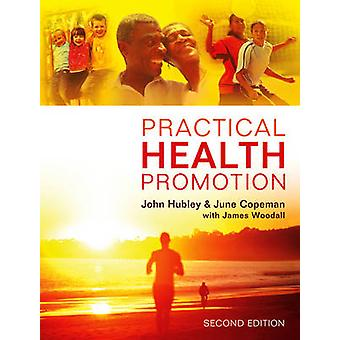 Practical Health Promotion (2nd Revised edition) by John Hubley - Jun