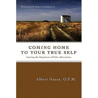 Coming Home to Your True Self - Leaving the Emptiness of False Attract