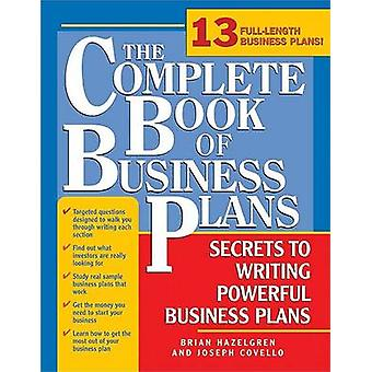 Complete Book of Business Plans - Simple Steps to Writing Powerful Bus