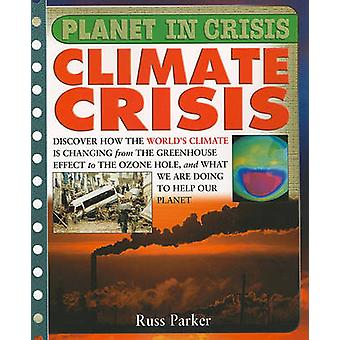 Climate Crisis by Russ Parker - 9781435806849 Book